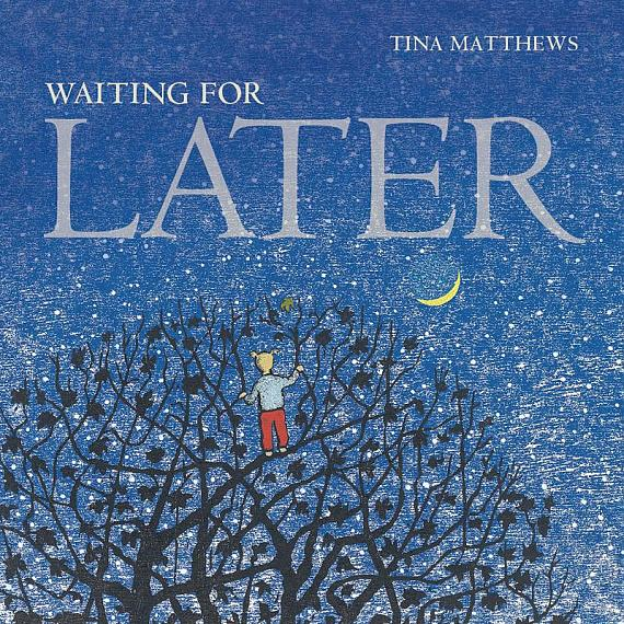 Waiting for Later childrens book cover by Tina Matthews